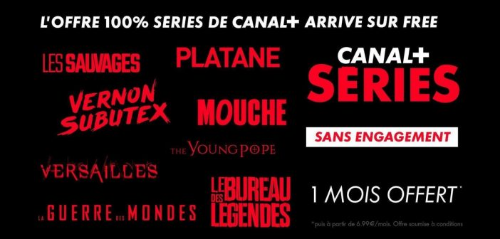 Canal + Séries disponible sur la Freebox dès aujourd'hui